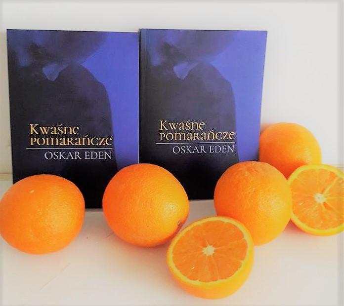 Książka Oskara Edena Kwaśne pomarańcze
